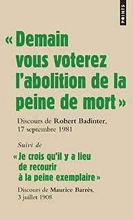 """""""Demain, vous voterez l'abolition de la peine de mort"""" : discours du garde des Sceaux Robert Badinter devant l'Assemblée nationale, 17 septembre 1981., Badinter, Robert"""