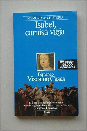 Isabel, camisa vieja / Fernando Vizcaíno Casas: Amazon.es: Libros