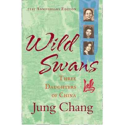 [(Wild Swans: Three Daughters of China )] [Author: Jung Chang] [Mar-2012]