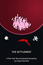 The Settlement: A Tale Told 'Round Celestial Campfires