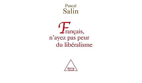 Français, nayez pas peur du libéralisme (ECONOMIE) (French ...