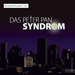 Das Peter Pan Syndrom (Blauer Planet 2)