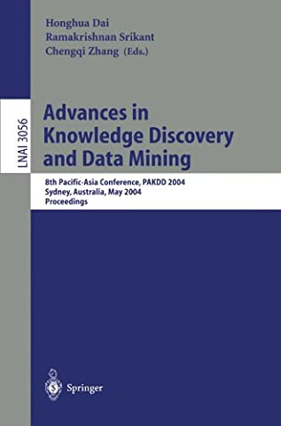 Advances in Knowledge Discovery and Data Mining: 8th Pacific-Asia Conference, PAKDD 2004, Sydney, Australia, May 26-28, 2004, Proceedings (Lecture Notes in Computer (Database Ramakrishnan)
