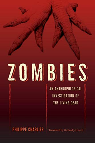 Zombies: An Anthropological Investigation of the Living Dead
