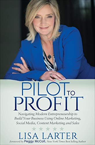 Pilot to Profit: Navigating Modern Entrepreneurship to Build Your Business Using Online Marketing, Social Media, Content Marketing and Sales ()