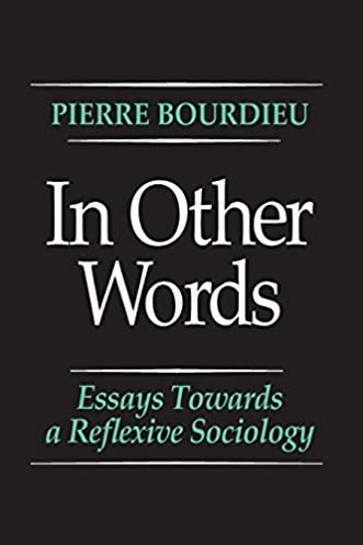 41hn5OvWaHL._SX331_BO1204203200_ in other words essays toward a reflexive sociology pierre,Invitation To Reflexive Sociology