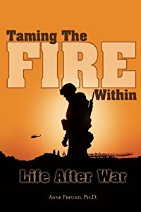 Taming The Fire Within: Life After War