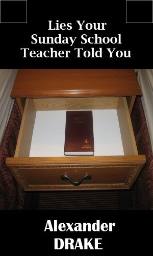 Lies Your Sunday School Teacher Told You (Lies of the Bible Book 1)