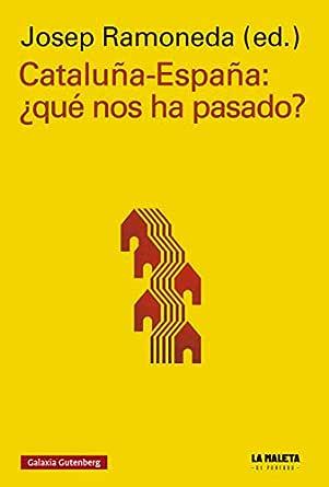 Cataluña-España: ¿Qué nos ha pasado? (Rústica Ensayo) eBook ...