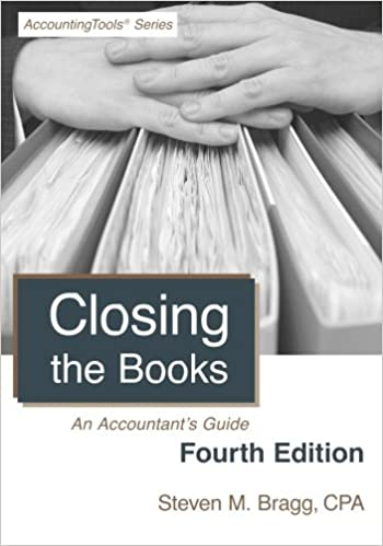 Closing the Books: Fourth Edition: An Accountant's Guide