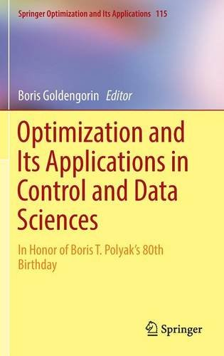 Optimization and Its Applications in Control and Data Sciences: In Honor of Boris T. Polyak's 80th Birthday (Springer Optimization and Its Applications)