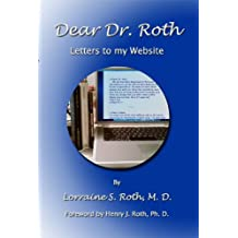 Dear Dr. Roth (Letters to my Website)