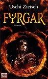 Fyrgar - Volk des Feuers: Roman