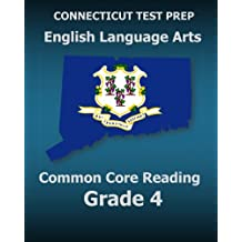 CONNECTICUT TEST PREP English Language Arts Common Core Reading Grade 4: Covers the Reading Sections of the Smarter...