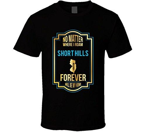 No Matter Where I Roam Short Hills New Jersey Forever Will Be My Home T Shirt 2XL - Short Hill Jersey New