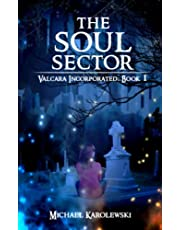 The Soul Sector: Valcara Incorporated: Book 1