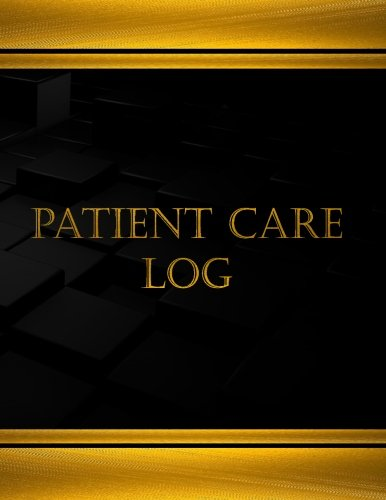 Read Online Patient Care Log  (Log Book, Journal - 125 pgs, 8.5 X 11 inches): Patient Care Logbook (Black  cover, X-Large) (Centurion Logbooks/Record Books) PDF