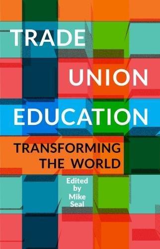 Trade Union Education: Transforming the World