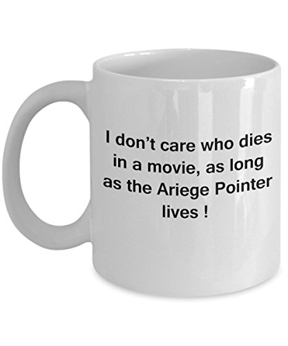 Funny Dog Coffee Mug for Dog Lovers - I Don't Care Who Dies, As Long As Ariege Pointer Lives - Ceramic Fun Cute Dog Cup White Coffee Mug, 11 Oz 1