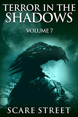 Terror in the Shadows Vol. 7: Horror Short Stories Collection with Scary Ghosts, Paranormal & Supernatural Monsters