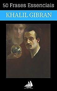 50 Frases Essenciais de Khalil Gibran