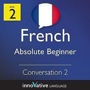 Absolute Beginner Conversation #2 (French) Audiobook