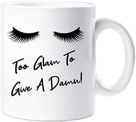 Too Glam Too Give A Damn Cup Ceramic Novelty Mug Funny Gift Tea Coffee