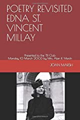 POETRY REVISITED EDNA ST. VINCENT MILLAY: Presented to the '81 Club Monday 10 March 2003 by Mrs. Alan R. Marsh (The THRILLING READING LIVING VICARIOUSLY Series) Paperback