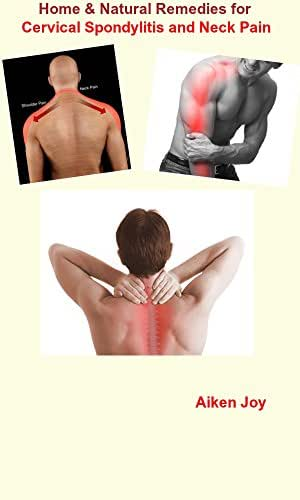 Home & Natural Remedies for Cervical Spondylitis and Neck Pain