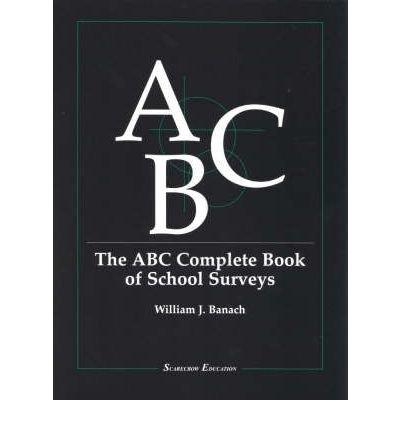 The ABC Complete Book of School Surveys (Scarecrow Education Book) (Paperback) - Common pdf
