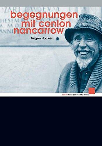 Begegnungen mit Conlon Nancarrow, m. Audio-CD