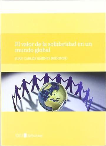 El valor de la solidaridad en un mundo global General: Amazon.es: Juan Carlos Jiménez Redondo: Libros