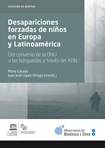 Descargar Libro Desapariciones Forzadas De Niños En Europa Y Latinoamérica. Del Convenio De La Onu A Las Búsquedas A Través Del Adn María Casado González
