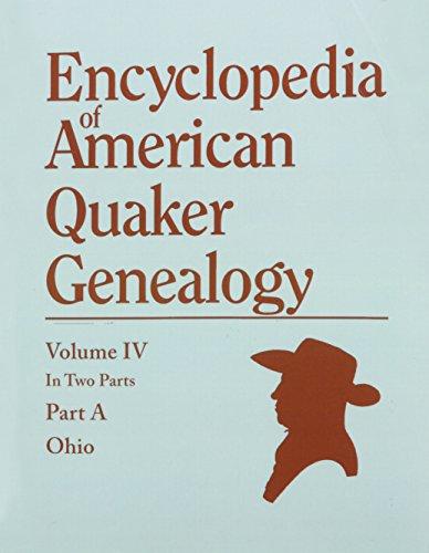 Encyclopedia of American Quaker Genealogy, Vol. 4: Ohio Monthly Meetings (Encyclopedia Of American Quaker Genealogy Vol Iv)
