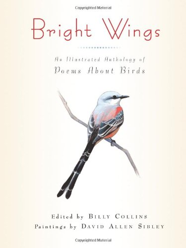 (Bright Wings: An Illustrated Anthology of Poems About Birds)