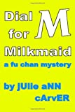 Dial M for Milkmaid, Julie Ann Carver, 1588840085