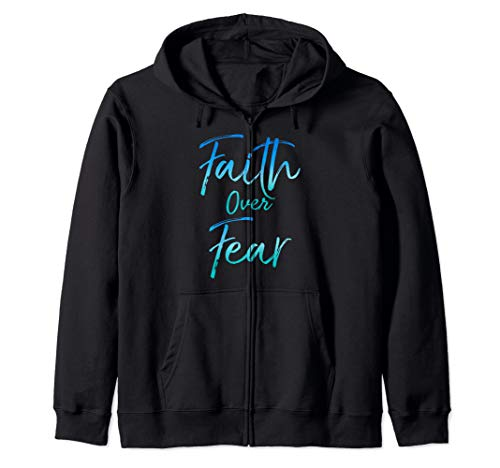 Cute Christian Quote for Women Jesus Saying Faith Over Fear Zip Hoodie