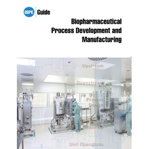 ISPE Guide: Biopharmaceutical Process Development and Manufacturing pdf epub