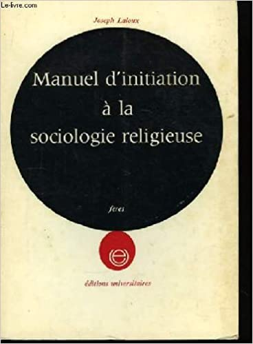 Livre gratuits en ligne MANUEL D'INITIATION A LA SOCIOLOGIE RELIGIEUSE pdf