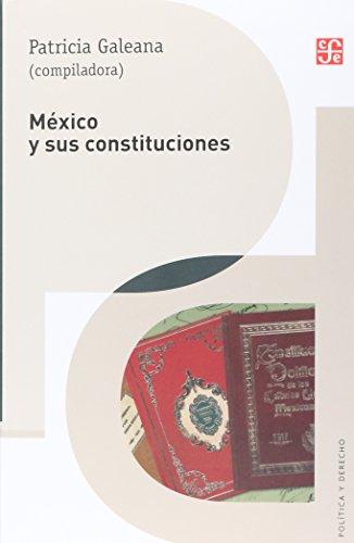 México y sus constituciones (Politica y Derecho) (Spanish Edition)