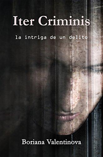 Descargar Libro Iter Criminis: La Intriga De Un Delito Boriana Valentinova