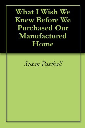 What I Wish We Knew Before We Purchased Our Manufactured Home