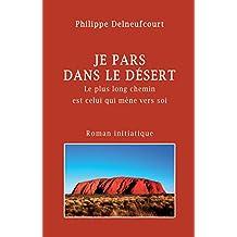 Je pars dans le désert (French Edition)