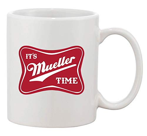 It's Robert Mueller Time USA Support Political DT Coffee 11 Oz White Mug