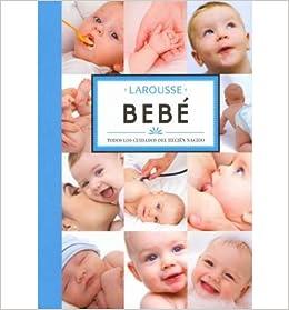 Bebe / Baby: Todos los cuidados del recien nacido / All Newborn Care ...