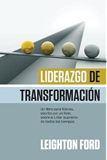 Liderazgo de transformación: Creando una visión, fortaleciendo valores y alentando el cambio (Spanish