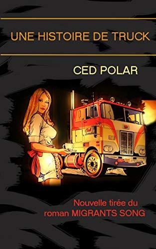 Une histoire de truck: Une nouvelle trirée du roman Migrants song