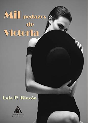 Mil pedazos de Victoria: Unos ojos verdes que me miran por Lola P. Rincón