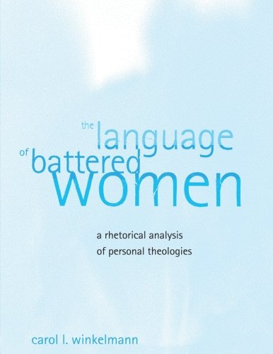The Language of Battered Women: A Rhetorical Analysis of Personal Theologies by Brand: State University of New York Press