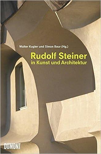 Rudolf Steiner Architektur rudolf steiner in kunst und architektur 9783832190125 amazon com